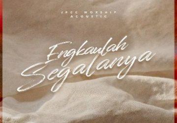 "JPCC WORSHIP Acoustic ""ENGKAULAH SEGALANYA"""