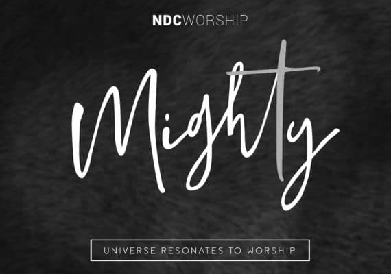 MIGHTY By NDC Worship
